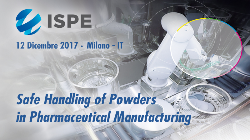 ISPE Giornata Studio - Safe Handling of Powders in Pharmaceutical Manufacturing