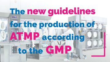 The new guidelines for the production of ATMP